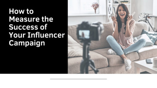 How to Measure the Success of Your Influencer Campaign