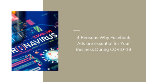 4 Reasons Why Facebook Ads are essential for Your Business During COVID-19
