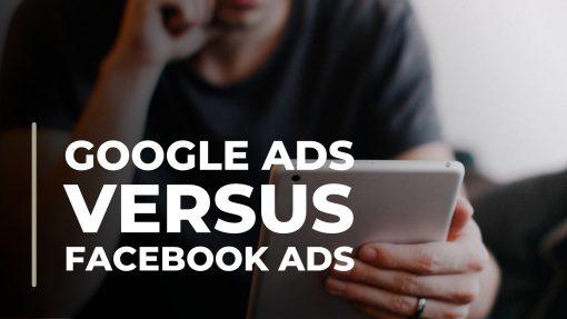 GOOGLE-ADS-VS-FACEBOOK-ADS