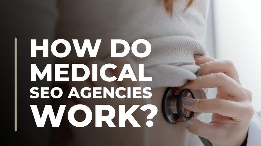 How-do-medical-seo-agencies-work